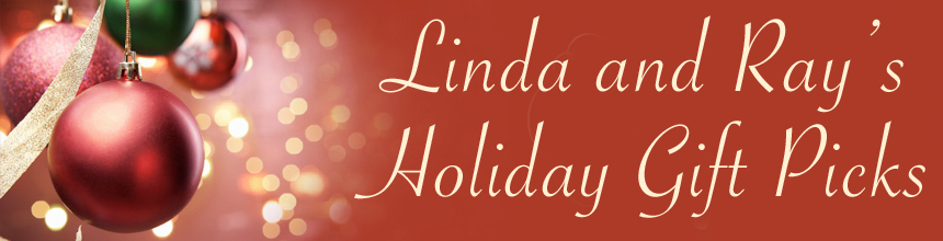 Linda and Ray's Holiday Picks
