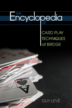 The Encyclopedia Of Card Play Techniques At Bridge