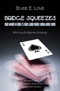 Bridge Squeezes Complete: Winning Endgame Strategy