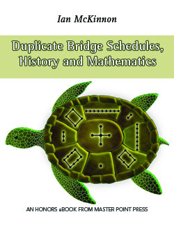 Duplicate Bridge Schedules, History and Mathematics by Ian McKinnon
